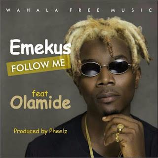 Emekus Ft. Olamide – Follow Me