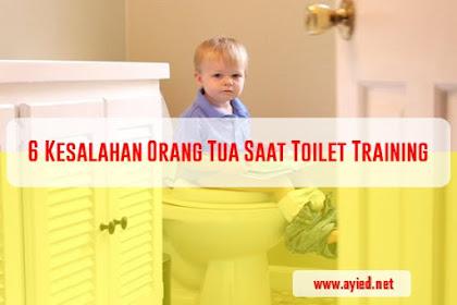 6 Kesalahan Orang Tua Saat Toilet Training
