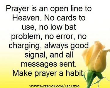 Prayer is an open line to Heaven