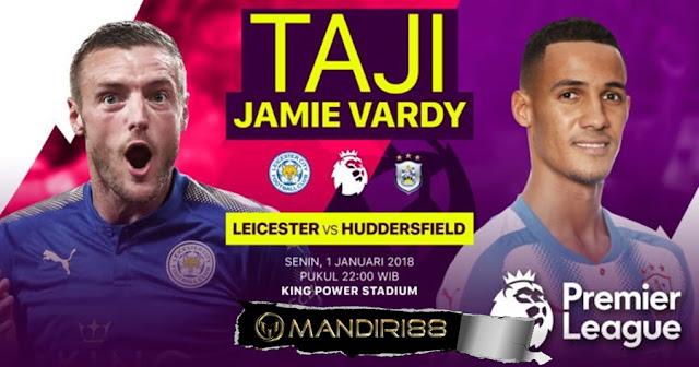 Prediksi Bola : Leicester City Vs Huddersfield Town , Senin 01 January 2018 Pukul 22.00 WIB