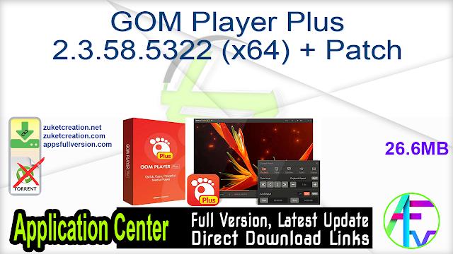 GOM Player Plus 2.3.58.5322 (x64) + Patch