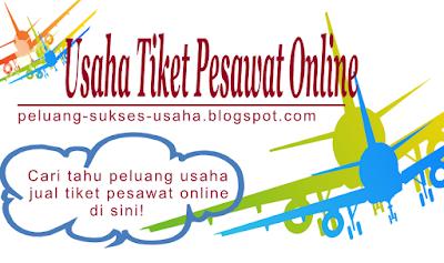 Usaha Jual Tiket Pesawat Online