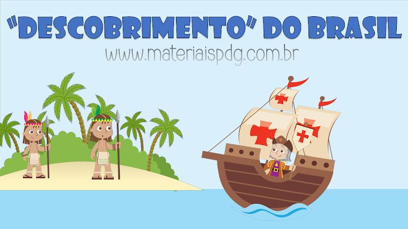 DESCOBRIMENTO DO BRASIL - EXPLICATIVO E JOGO