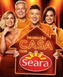 Promoção Casa Com Seara - Casa Todo Mês e 1 Milhão Reais