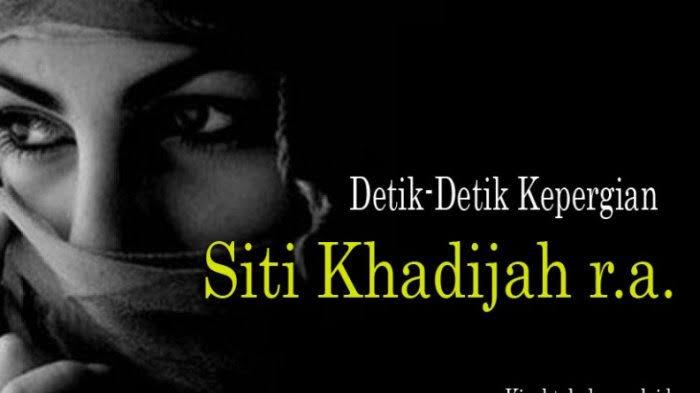 11 Ramadhan, Hari Paling Membuat Rasulullah Bersedih Karena Wafatnya Istri Tercintanya