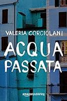 Acqua passata di Valeria Corciolani