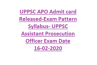 UPPSC APO Admit card Released-Exam Pattern Syllabus- UPPSC Assistant Prosecution Officer Exam Date 16-02-2020