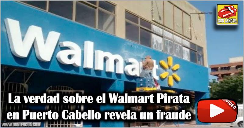 La verdad sobre el Walmart Pirata en Puerto Cabello