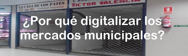 por  qué digitalizar los mercados municipales