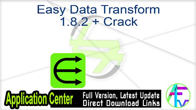 Easy Data Transform 1.8.2 + Crack