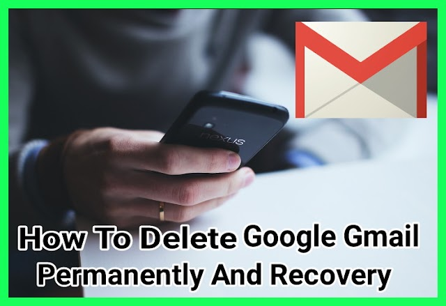 How To Delete Google Gmail Account Permanently And Recovery | Android