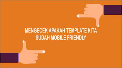 Cara Mengecek Apakah Template Sudah Mobile Friendly Atau Belum