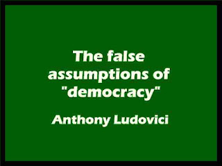 "The false assumptions of ""democracy"""