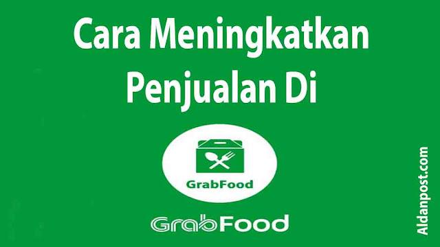 cara-meningkatkan-penjualan-di-grabfood