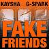 KAYSHA X G-SPARK - FAKE FRIENDS (KIZOMBA) [DOWNLOAD/BAIXAR MÚSICA]