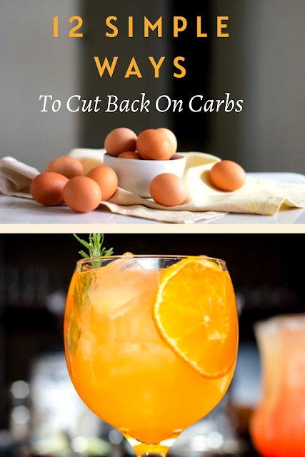 12 Simple Ways To Cut Back On Carbs
