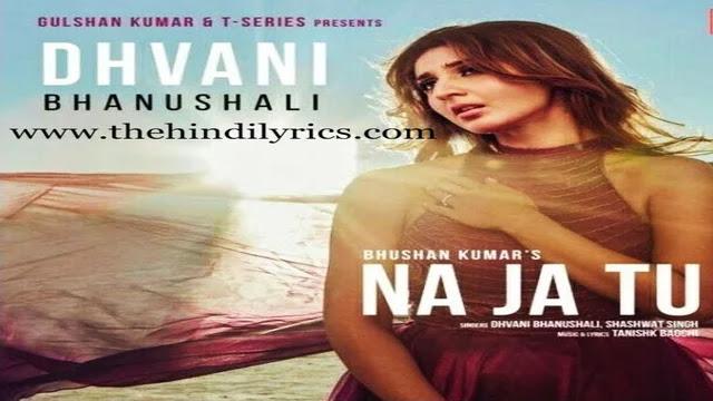 Na Ja Tu Lyrics – Dhvani Bhanushali