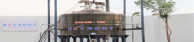 Skyroot Successfully Completes Proof Pressure Test of Kalam-100