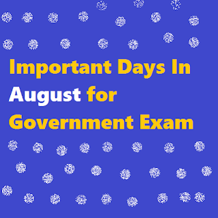 Important Days In August for Government Exam