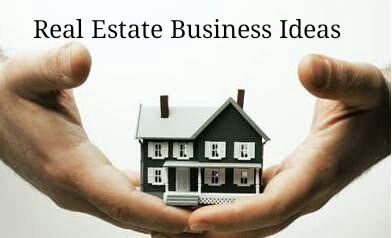 Business Ideas for Real Estate Entrepreneurs
