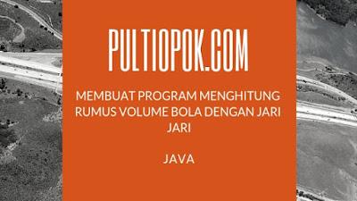 Membuat Program menghitung Rumus Volume Bola dengan jari jari di Java