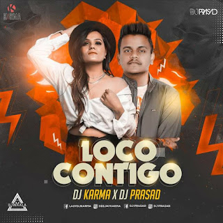 LOCO CONTIGO (REMIX) - DJ KARMA X DJ PRASAD