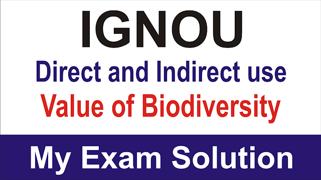 Direct and Indirect use value of Biodiversity