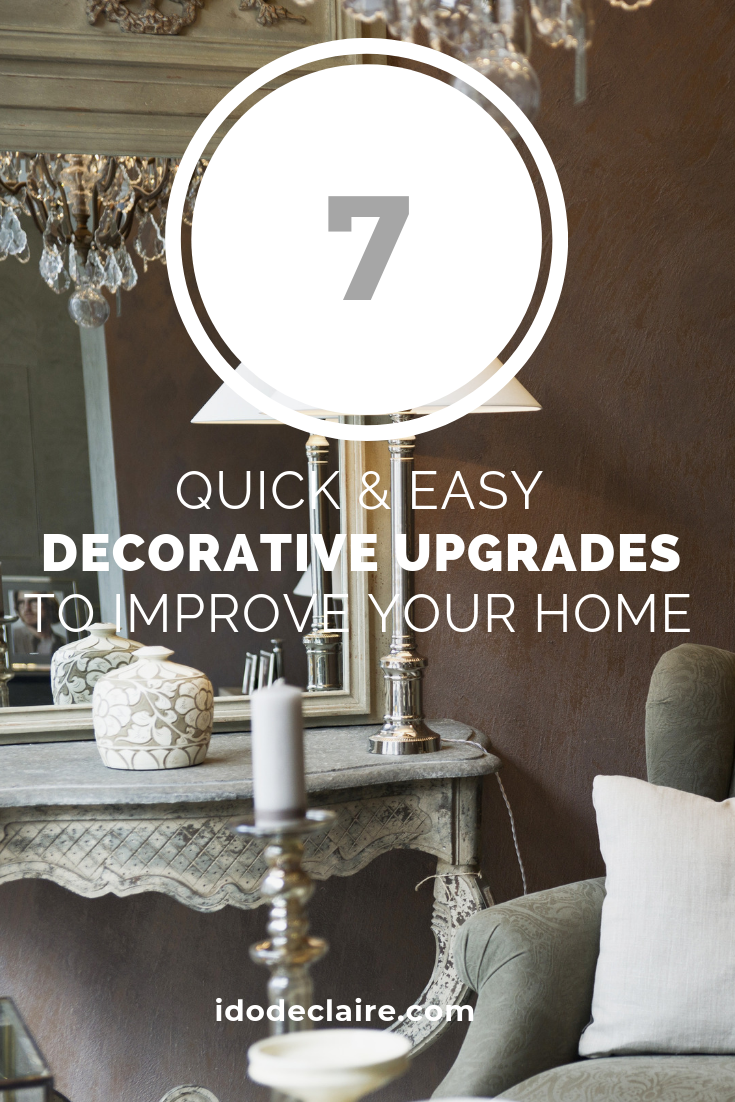 Quick & Easy Decorative Upgrades To Improve Your Home