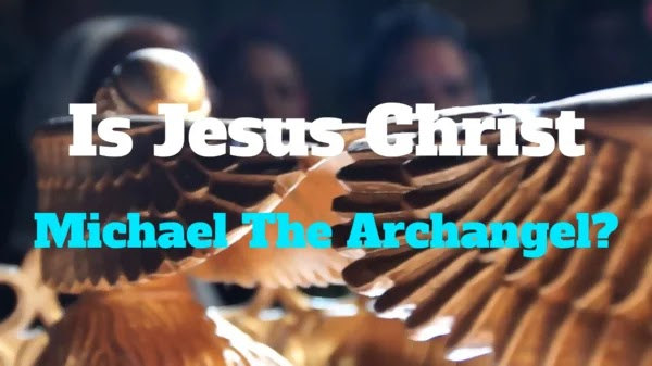 Is Jesus Christ, Michael the Archangel?