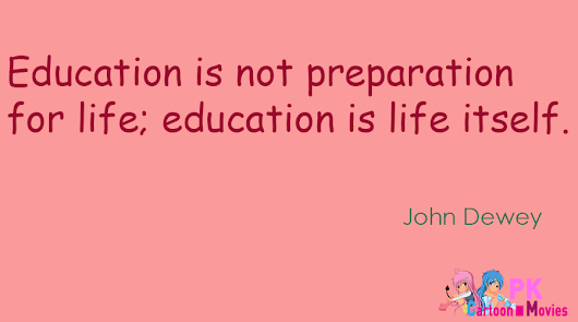 "education is life itself essay Education is not a preparation for life education is life itself"", so said john dewey i also subscribe to his words of wisdom i also subscribe to his words of wisdom it is the lack of higher education in several sections of my country concerns me."