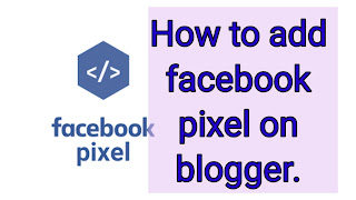 How to add facebook pixel on blogger. ब्लॉगर पर फेसबुक पिक्सल कैसे ऐड करें।