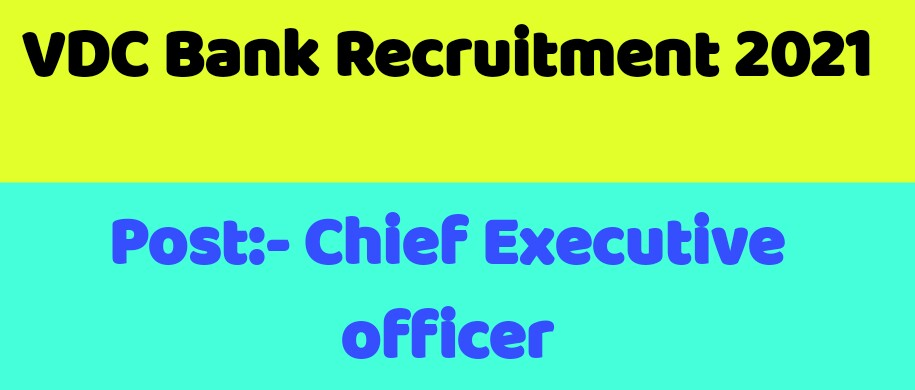 VDC Bank Recruitment 2021: Check Notification,Eligibility Criteria and All Details Here