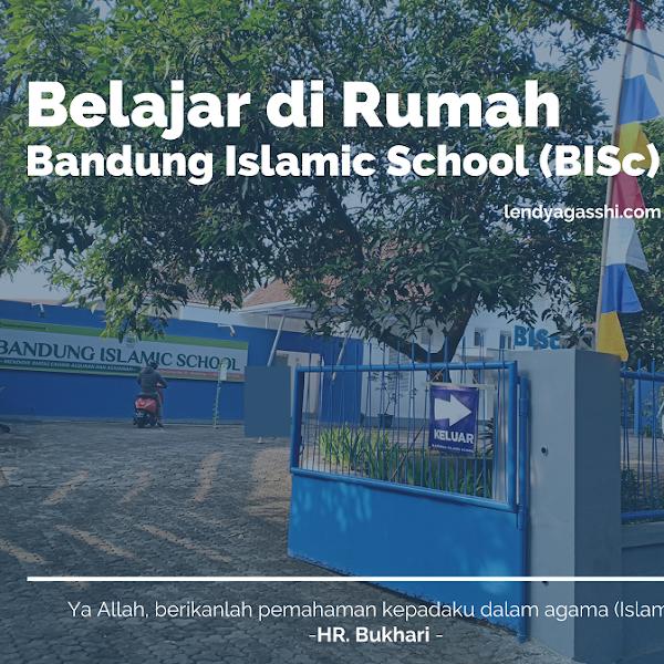 Belajar Di Rumah Bandung Islamic School (BISc)