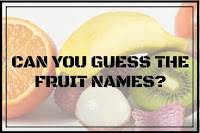 Can you Guess the Fruit Name?