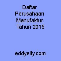 Daftar Perusahaan Manufaktur Tahun 2015