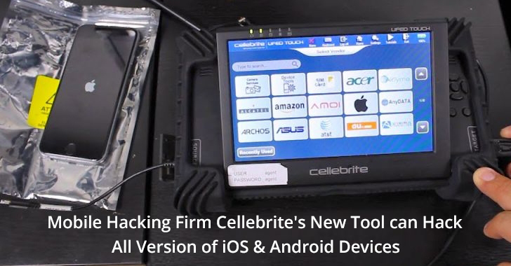 Mobile Hacking Firm Cellebrite's UFED Tool can Hack any iOS & Android
