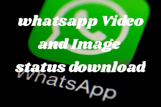 How to Download WhatsApp Status images and videos