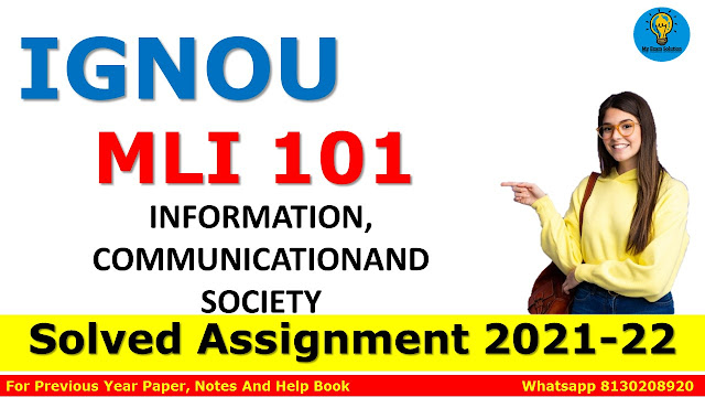 MLI 101 INFORMATION, COMMUNICATIONAND SOCIETY Solved Assignment 2021-22