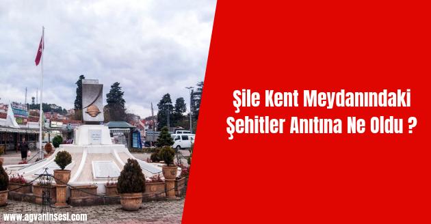 Şile Kent Meydanındaki Şehitler Anıtına Ne Oldu ?