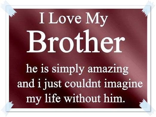 One Line Love Quotes for Cute Brother, Quotes About Brother, Brotherly Quotes And Sibling Sayings
