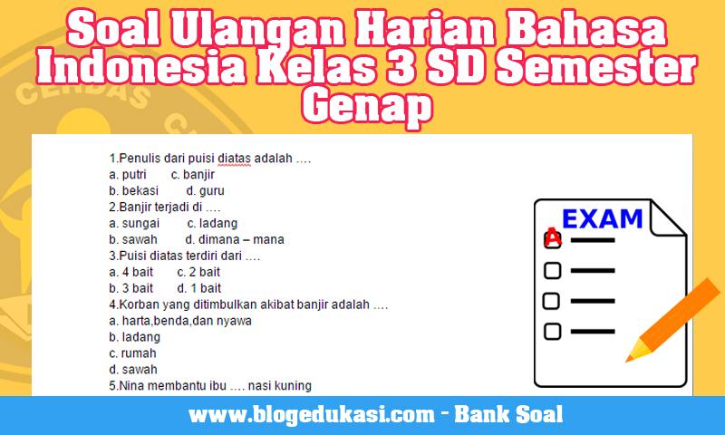 Soal Ulangan Harian Bahasa Indonesia Kelas 3 SD Semester Genap