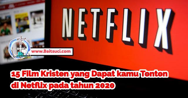 15 Film Kristen yang Dapat kamu Tonton di Netflix pada tahun 2020