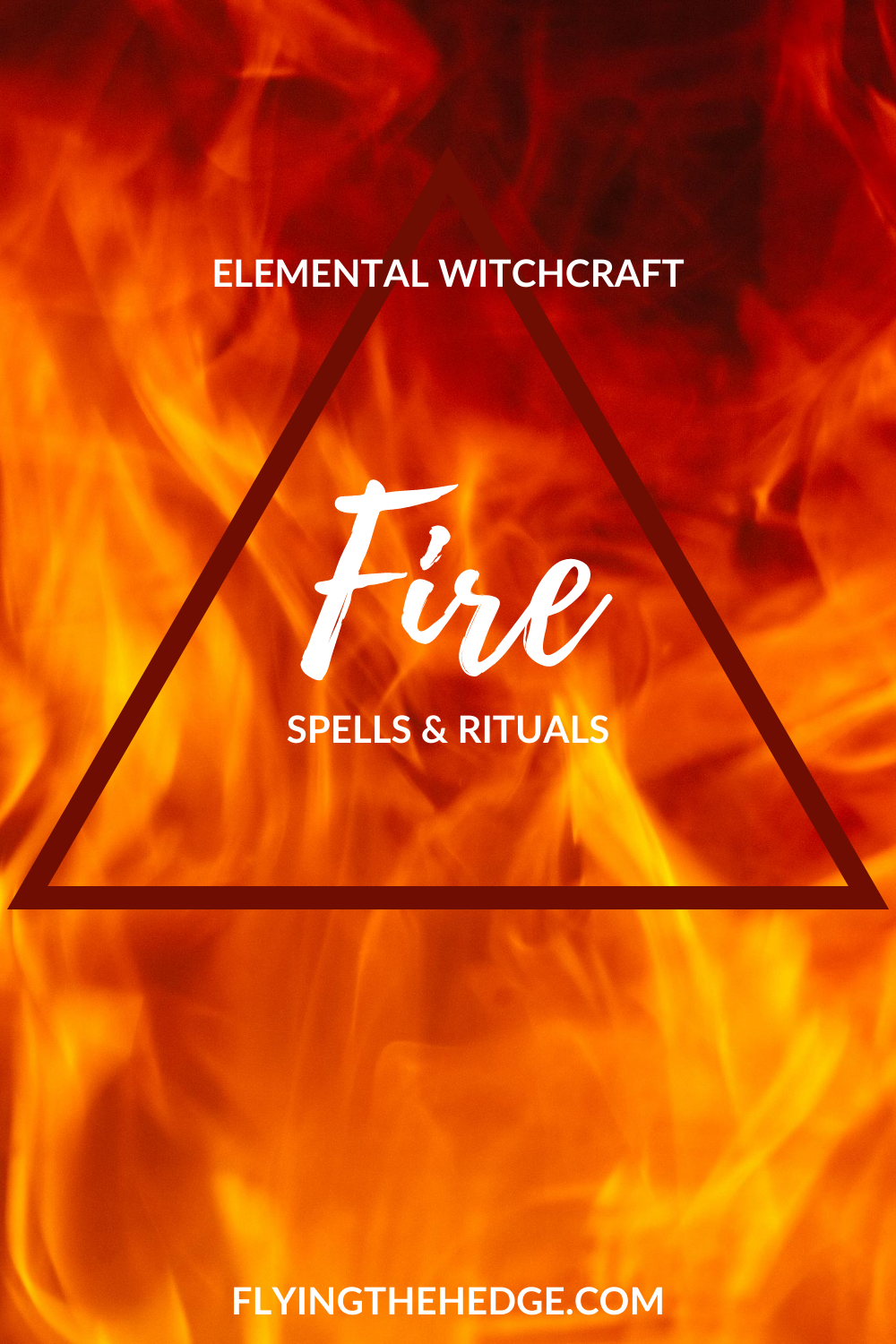 fire magic, fire witchcraft, fire spell, fire ritual, witchcraft, elemental magic, witch, witchy, occult