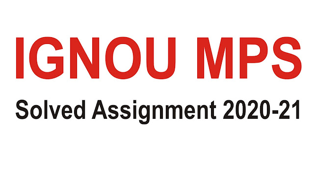 IGNOU MPS Solved Assignment 2020-21; IGNOU MPS; IGNOU MPS Solved Assignment; MPS Solved Assignment 2020-21
