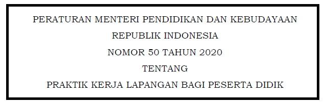 Permendikbud No.50 Tahun 2020 Tentang PKL SMK