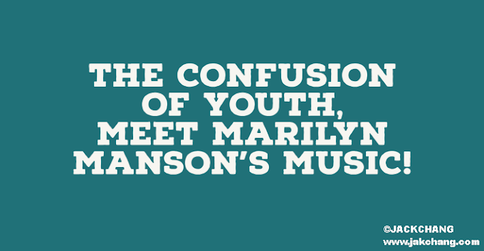 The confusion of youth, meet Marilyn Manson's music!