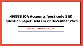 HPSSSB JOA Accounts (post code 815)  question paper Held On 27 December 2020