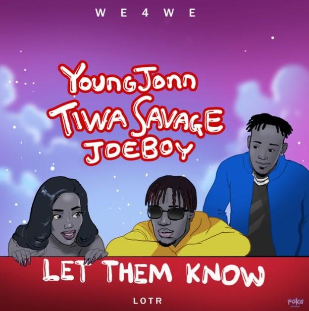 "(Video + Audio) Young Jonn x Tiwa Savage x Joeboy – ""Let Them Know"" (Mp3/ Mp4 Download)"