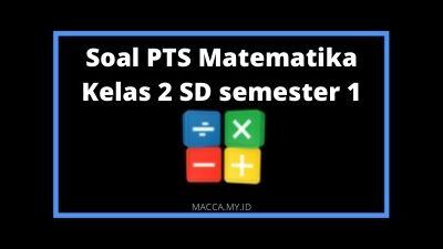 Soal PTS Matematika Kelas 2 SD Semester 1 dan Kunci Jawaban