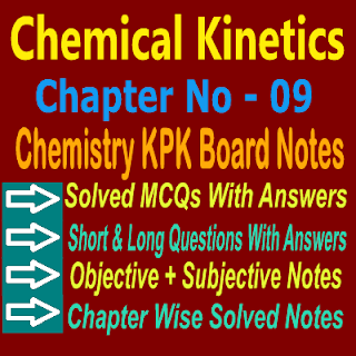 Solved and easy Notes KPK Board of Pakistan Subjective & Objective Chemistry Chapter Ninth Notes Free Download In PDF